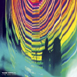 Live Versions by Tame Impala