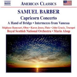Capricorn Concerto / A Hand of Bridge / Intermezzo from Vanessa by Samuel Barber ;   Stephane Rancourt ,   Karen Jones ,   John Gracie ,   Royal Scottish National Orchestra ,   Marin Alsop