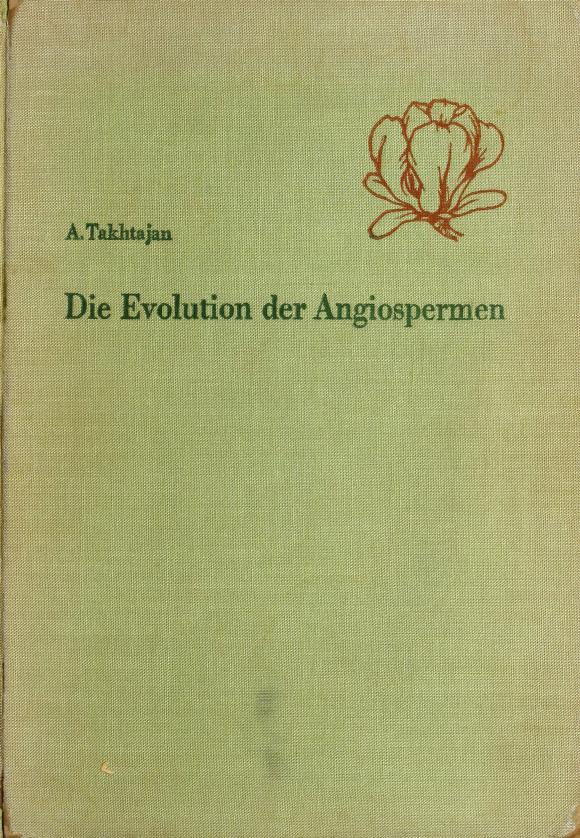 Die Evolution der Angiospermen by A. L. Takhtadzhian